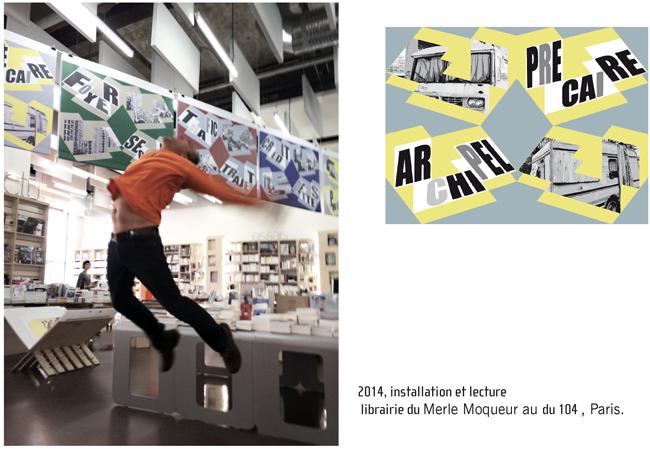 2014, installation et lecture librairie du Merle Moqueur au du 104, Paris.